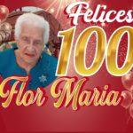 HBD para Flor Maria  quien cumple 100 años de vida en el día de hoy